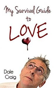 Book Cover - My Survival Guide to Love by Dale Craig