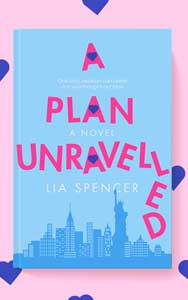 Book Cover - A Plan Unravelled by Lia Spencer
